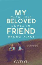 My Beloved Friend by bluedee_
