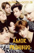 AMOR PROHIBIDO © [GOT7] by Mariilyn-GOT7-JB