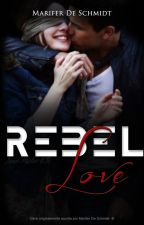 Rebel Love|J.M| by MariferDeSchmidt