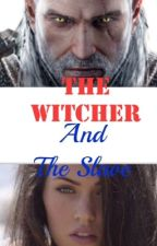 The Witcher and The Slave by IronSoul001