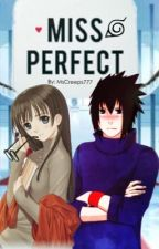 Ms. Perfect   (Modern Sasuke love story / Reader insert) by MsNerdy-Author