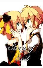 Story of Evil (Vocaloid Kagamine Rin & Len) by nekomimilover123