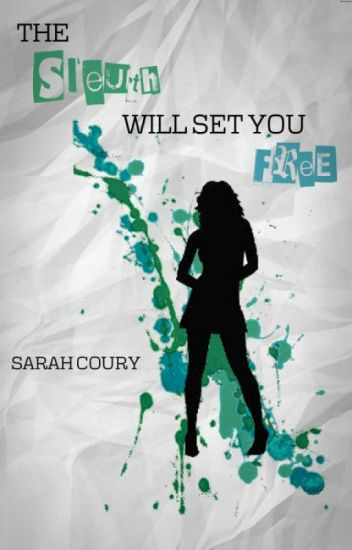 The Sleuth Will Set You Free - A Gallagher Girls Story