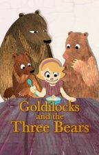 Goldilocks and the Three Bears by ashbanana