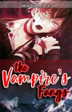The Vampire's Fangs(Completed) by marieeeYA