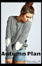 Autumn Plan [book 2] by Bozda_M