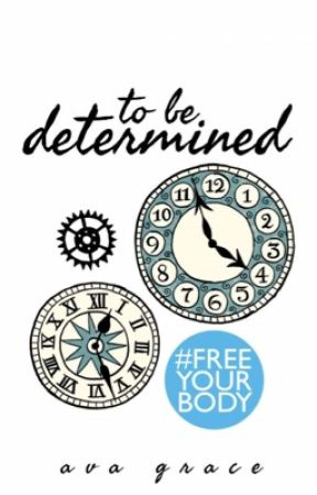 to be determined [A WATTPAD FEATURED STORY] by sarcasticantics