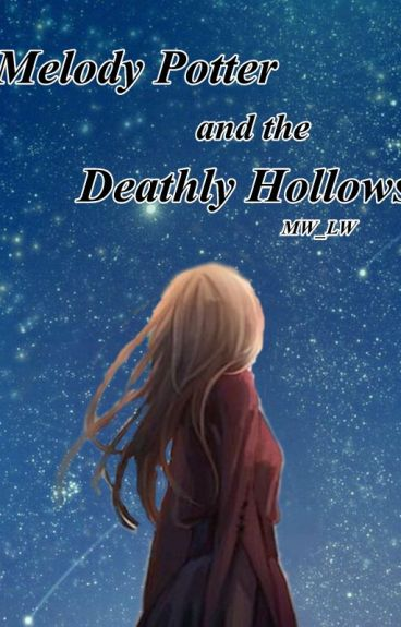 Melody Potter and the Deathly Hallows