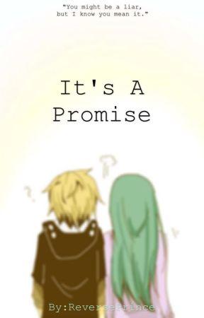 It's A Promise by ReversePrince