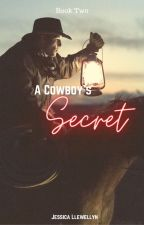 A Cowboy's Secret by JessicaLlewellyn