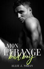 Mon étrange bad boy: Tome 1 [En Réécriture] by Nohilaxx