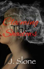 Claiming The Shadows (A ShadowLand Novel Vol.2) by luvNlifeNtliterature