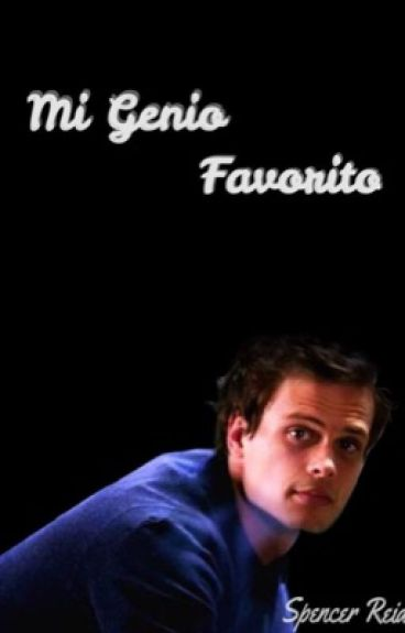 Mi Genio Favorito ~Criminal Minds~ (Spencer Reid)