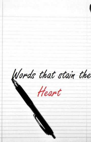 Words that stain the heart by forgottennever
