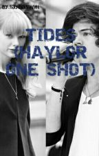 Tides (Haylor one shot) by taynaswift