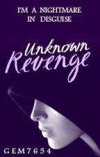 Unknown Revenge {An Avengers Fan-Fiction} by Gem7654