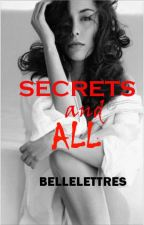 SECRETS AND ALL by bellelettres