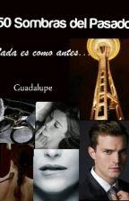 50 Sombras Del Pasado by Gracias129
