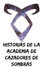 Historias de la Academia de Cazadores de Sombras by TatianaMailenok
