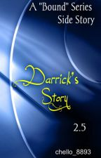 """Darrick's Story (Book 2.5 of the """"Bound"""" Series) by chello_8893"""