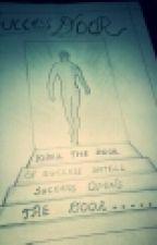 """""""SUCCESS DOOR""""'knock the door of success until success opens the door' by anchal143"""