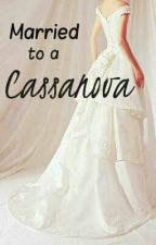 Married to a Cassanova by AnonymousZean001