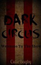 Dark Circus by CutieBagby