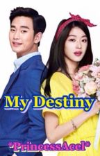 My Destiny by PrincessAcel