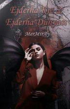 Ejderha Kız 2: Ejderha Dünyası by MerMirAy