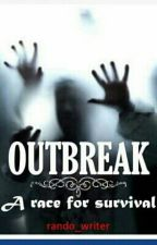 Outbreak: a race for survival by rando_writer