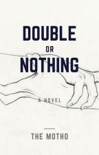 Double or Nothing by vallery00