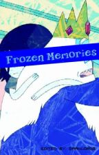Frozen Memories (An Adventure Time FanFic) by DarkLordG