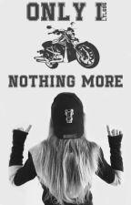 Only I, Moto- Nothing More./Tylko Ja, Moto - nic więcej. by lyl696