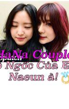 Đồ ngốc của em,Naeun à! [ HANA COUPLE ] Apink by Hanacouple