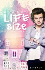 Life-Size // h.s. by AngelaTheKitten