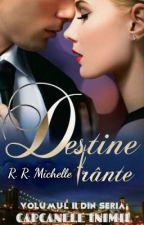 DESTINE FRÂNTE- Volumul II din seria: Capcanele inimii (FINALIZATĂ) by Michelle30782