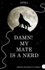 DAMN!? my mate is a NERD!! (KELVIN D. FRANKLIN) by SitiNurAtika07