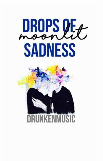 Drops of Moonlit Sadness