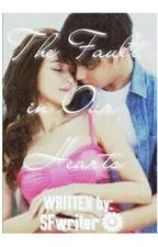 The Fault in Our Hearts (Kathniel) by SFwriter