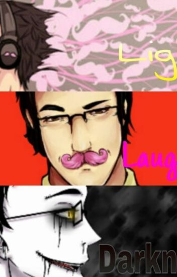 Light, Laughter and Darkness. (Markiplier, Darkiplier and Warfstache x Reader)