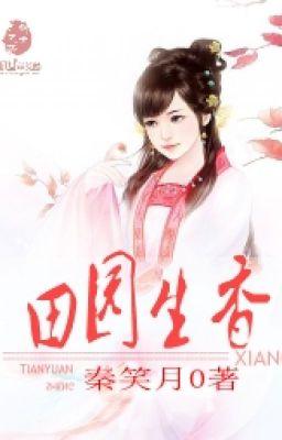Điền viên sinh hương - Tần Tiếu Nguyệt