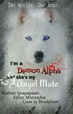 I'm a Demon Alpha and she's my Angel Mate by LyraPapaan