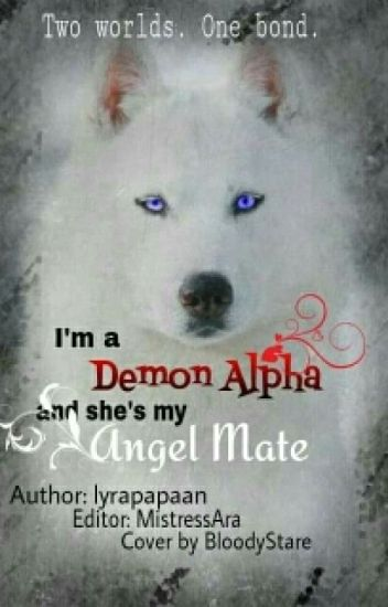 I'm a Demon Alpha and she's my Angel Mate