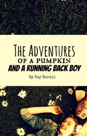 The Adventures of a Pumpkin and a Running Back Boy by DarknessAndLight