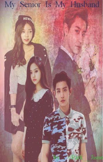 [COMPLETE] My Senior is My Husband (Chanyeol Exo fanfic)