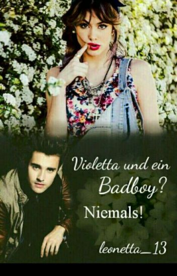 Violetta und ein Badboy?Niemals!