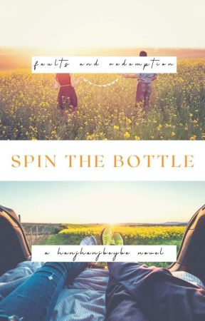 Spin the Bottle (August, 1994-September, 2015) #Wattys2016 by hanjhanjbeybe