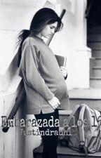 Embarazada a los 16 by justindrauhl