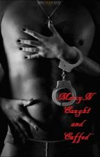 Caught and Cuffed by MarciMarie