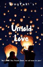 Untold Love [UNEDITED] by TinyYuki